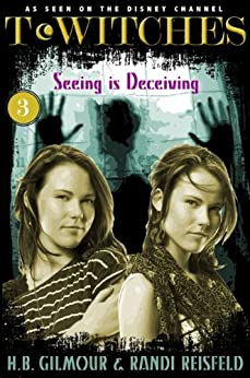 T*Witches 3: Seeing Is Deceiving by [Gilmour, H.B. , Reisfeld, Randi ]