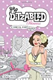 DitzAbled Princess: A Comical Diary Inspired by Real Life