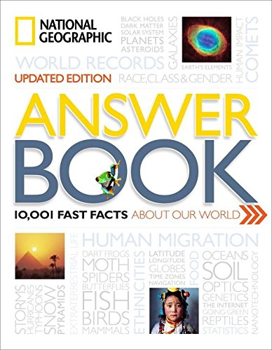 National Geographic Answer Book; Updated Edition: 10;001 Fast Facts About Our World