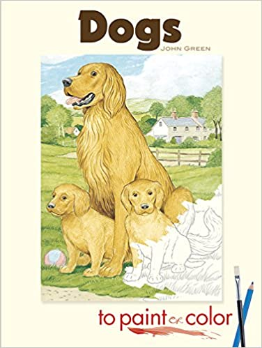 Dogs To Paint Or Color Dover Art Coloring Book Amazoncouk John Green 9780486465418 Books