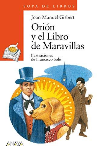 Orión y el Libro de Maravillas (Literatura Infantil (6-11 Años) - Sopa De Libros) (Spanish Edition)