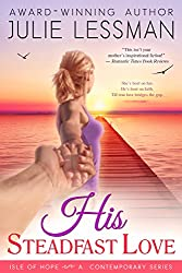 His Steadfast Love (Isle of Hope Book 3)
