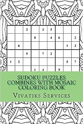 Sudoku Puzzles Combines with Mosaic Coloring Book: 50 Random Sudoku ...