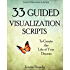 Creative Visualization: 33 Guided Visualization Scripts to Create the Life of Your Dreams (Law of Attraction in Action)