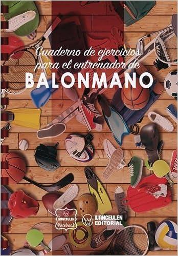 Cuaderno de Ejercicios para el Entrenador de Balonmano: Amazon.es ...