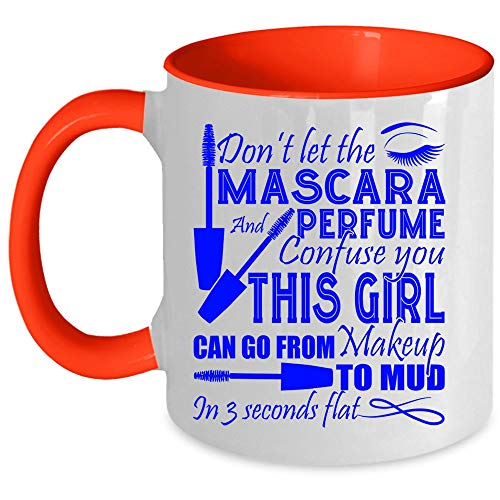 Don't Let The Mascara And Perfume Confuse You Coffee Mug, Makeup Accent Mug (Accent Mug - Red)