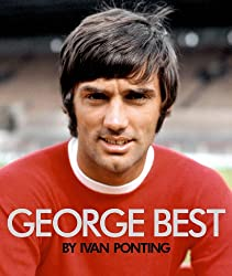George Best - The Extraordinary Story of a Footballing Genius (Mufc)