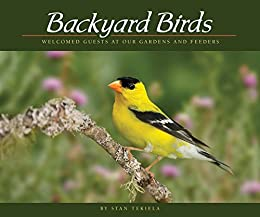 Backyard Birds: Welcomed Guests at Our Gardens and Feeders (Wildlife Appreciation) by [Tekiela, Stan]