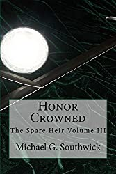 Honor Crowned (The Spare Heir Book 3) (English Edition)