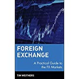 Foreign Exchange: A Practical Guide to the FX Markets by Tim Weithers (2013-08-12)