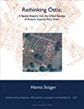 Rethinking Ostia: A Spatial Enquiry into the Urban Society of Rome's Imperial Port-Town (Archaeological Studies Leiden University Press)