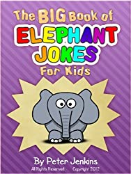 The BIG Book of Elephant Jokes for Kids: An Interactive Joke Book That is as Much Fun to Play as it is to Read (The BIG Book Series 4)