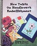New Twists on Needlework Embellishment, Suzanne Howren and Beth Robertson, 0966302443