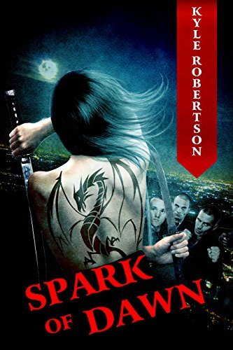 Book: Spark of Dawn - The Assassin's Vindication (The Female Yakuza Book 1) by Kyle Robertson