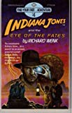 Indiana Jones and the Eye of the Fates ( Find Your Fate Adventure # 4 )