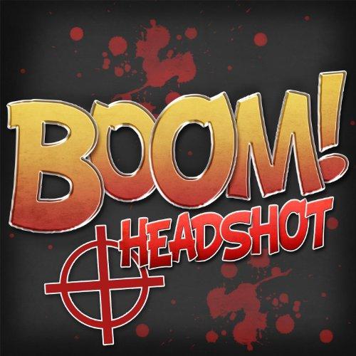 Boom! Headshot - Rocking track...