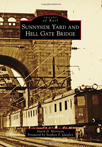 Read Online Sunnyside Yard and Hell Gate Bridge (Images of Rail) pdf epub