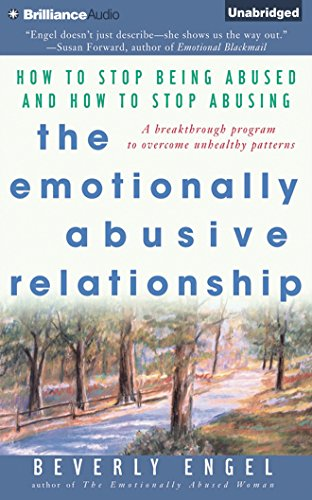 The Emotionally Abusive Relationship: How to Stop Being Abused and How to Stop Abusing by Brilliance Audio