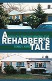 A Rehabber's Tale, Richard Warren, 0595486312