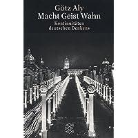 Die Zeit des Nationalsozialismus: Macht Geist Wahn: Kontinuitäten deutschen Denkens