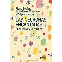 Neuronas encantadas, Las. El cerebro y la música