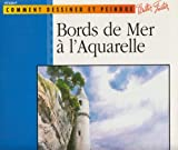 Bords de Mer a L'aquarelle, , 1560106727