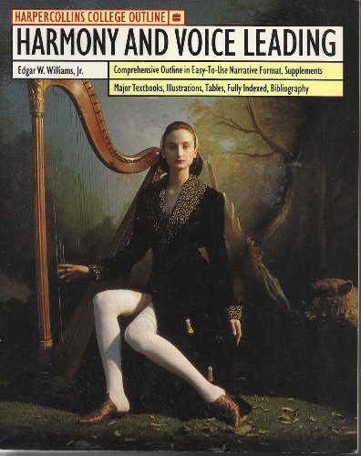 Harmony and Voice Leading (HARPERCOLLINS COLLEGE OUTLINE SERIES)
