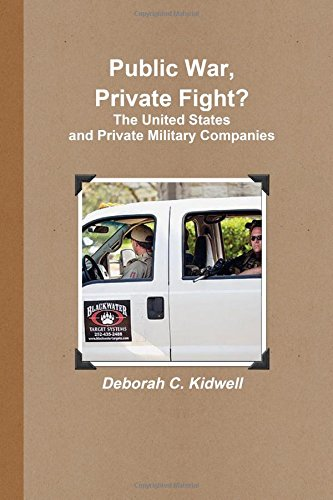 Public War, Private Fight? The United States and Private Military Companies ebook