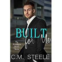 Built For Me (The Middleton Hotels Series Book 1)
