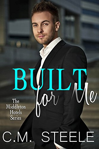 built-for-me-the-middleton-hotels-series-book-1
