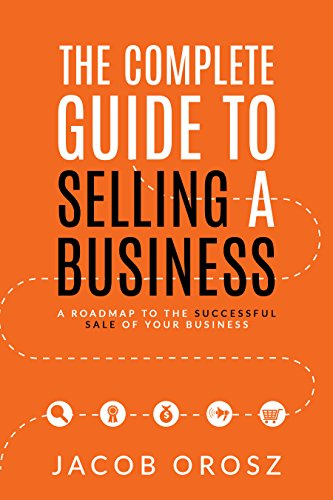 Amazon the complete guide to selling a business a roadmap to the complete guide to selling a business a roadmap to the successful sale of your fandeluxe Gallery