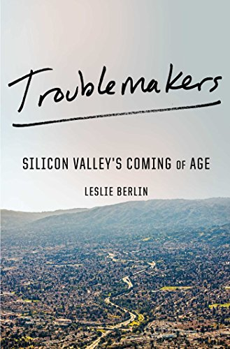Troublemakers: Silicon Valley's Coming of Age cover