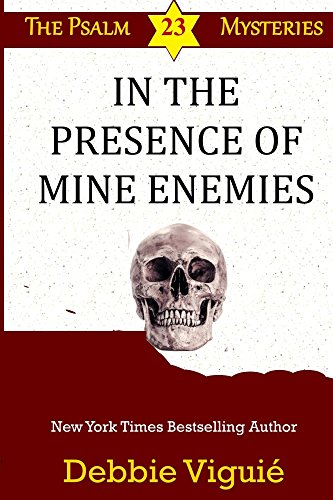 In the Presence of Mine Enemies (Psalm 23 Mysteries Book 15)