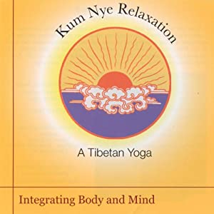 Kum Nye Relaxation: Integrating Body and Mind Speech
