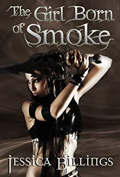 The Girl Born of Smoke by [Billings, Jessica]