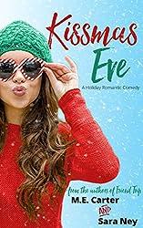 Kissmas Eve: A Holiday Romantic Comedy