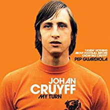 My Turn: The Autobiography Audiobook by Johan Cruyff Narrated by William Brand