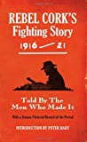 Rebel Cork's Fighting Story, 1916-21, , 1856356442