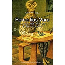 Remedios Varo Uranga: Collectors Edition Biography and Gallery of her Lifetime of Works