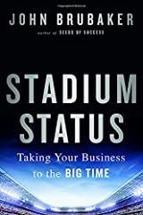 Stadium Status: Taking Your Business to the Big Time Hardcover
