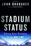 Stadium Status: Taking Your Business to the Big Time