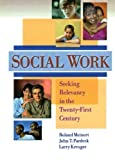 img - for Social Work: Seeking Relevancy in the Twenty-First Century (Haworth Social Work Practice) by Jean A Pardeck (2000-01-28) book / textbook / text book