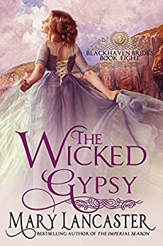 The Wicked Gypsy (Blackhaven Brides Book 8) by [Lancaster, Mary, Publishing, Dragonblade]
