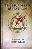 The Murdered Metatron, James Glass, 1494223600