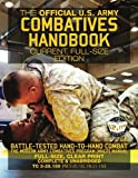 The Official US Army Combatives Handbook - Current, Full-Size Edition: Battle-Tested Hand-to-Hand Combat - the Modern Army Combatives Program (MACP) ... FM 21-150)) (Carlile Military Library)