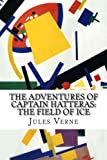The Adventures of Captain Hatteras: The Field of Ice Livre Pdf/ePub eBook