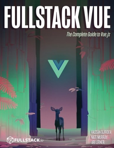 Fullstack Vue: The Complete Guide to Vue.js Front Cover
