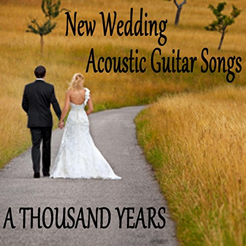 Amazon New Wedding Acoustic Guitar Songs A Thousand Years