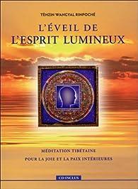 L'éveil de l'esprit lumineux : Méditation tibétaine pour la joie et la paix intérieures (1CD audio) par  Wangyal Rinpo Tenzin