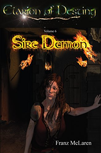 Sire Demon: Book 6 of the Clarion of Destiny epic fantasy series